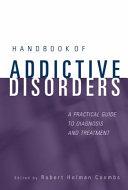 Handbook of addictive disorders