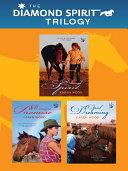 The Diamond Spirit Trilogy  Adventure horse stories bundle   Diamond Spirit  Moonstone Promise  Opal Dreaming