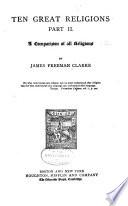 Ten Great Religions: A comparison of all religions. [22d impression, c1883