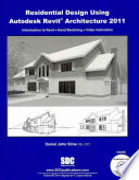 Residential Design Using Autodesk Revit Architecture 2011
