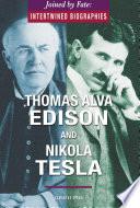 Thomas Alva Edison and Nikola Tesla