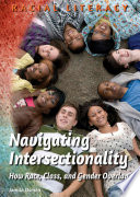 Navigating Intersectionality  How Race  Class  and Gender Overlap Book