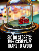 Sic Bo Secrets  19  Costly Traps to Avoid