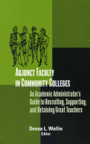 Adjunct Faculty in Community Colleges: An Academic Administrator's ...