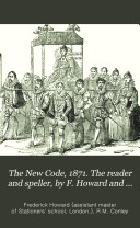 Pdf The New Code, 1871. The reader and speller, by F. Howard and R.M. Conley. Division 1, division 2, standard 3