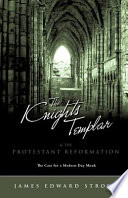 The Knights Templar   the Protestant Reformation
