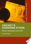 Cricket s Changing Ethos