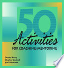 """""""50 Activities for Coaching and Mentoring"""" by Donna Berry, Joe Fehrmann"""
