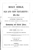 THE HOLY BIBLE, CONTAINING THE OLD AND NEW TESTAMENTS, WITH A Commentary and Crticial Notes