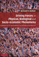 Driving Forces in Physical  Biological and Socio economic Phenomena