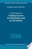IUTAM Symposium on Scaling Laws in Ice Mechanics and Ice Dynamics