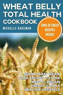 Wheat Belly Total Health Cookbook Book