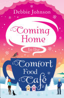 Coming Home to the Comfort Food Caf    The Comfort Food Cafe  Book 3