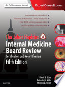 """The Johns Hopkins Internal Medicine Board Review: Certification and Recertification"" by Bimal Ashar, MD, MBA, Redonda Miller, MD, MBA, Stephen Sisson, MD, Johns Hopkins Hospital"