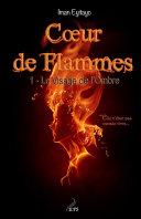 Coeur de flammes, Tome 1
