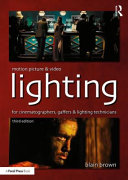 Motion picture and video lighting for cinematographers, gaffers and lighting technicians