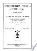 Enciclopedia judaica castellana  : El pueblo judio en el pasado y el presente; su historia, su religion, sus constumbres, sus literature, au arte, sus homibres, sus situacion en el mundo , Volume 1