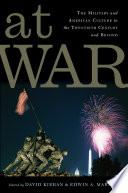 At War, The Military and American Culture in the Twentieth Century and Beyond by David Kieran,Edwin A. Martini PDF