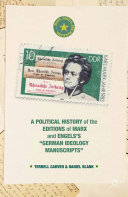 """A Political History of the Editions of Marx and Engels's """"German ideology Manuscripts"""""""