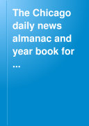The Chicago Daily News Almanac and Year Book for ...