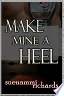 Make Mine A Heel