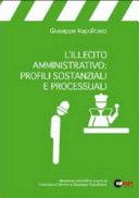 L'illecito amministrativo: profili sostanziali e processuali