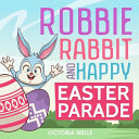 Robbie Rabbit and Happy Easter Parade