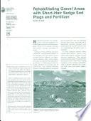 Rehabilitating Gravel Areas With Short Hair Sedge Sod Plugs And Fertilizer