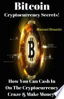Bitcoin Cryptocurrency Secrets!