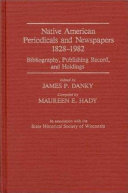 Native American Periodicals And Newspapers 1828 1982