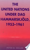 The United Nations under Dag Hammarskjold  1953 1961