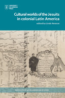 The Cultural Worlds of the Jesuits in Colonial Latin America Pdf/ePub eBook