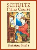 Schultz Piano Course  Technique  Level 1
