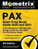 PAX Exam Prep Study Guide 2020 and 2021   Pre Admission Test Secrets Study Guide  Practice Test Questions for the NLN Pre Entrance Exam  Detailed Answer Explanations
