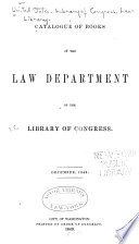 Catalogue Of Books In The Law Department Of The Library Of Congress December 1849