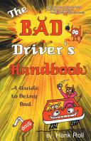 The Bad Driver's Handbook