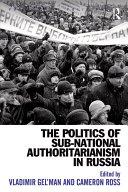 The Politics of Sub-National Authoritarianism in Russia Pdf/ePub eBook