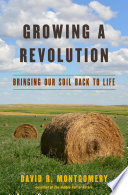 Growing a Revolution: Bringing Our Soil Back to Life