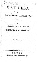 Vak Bela a' magyarok kirallya (Der blinde Bela, König von Ungarn; Roman) ebook