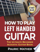 How To Play Left Handed Guitar