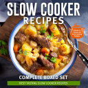 Slow Cooker Recipes Complete Boxed Set   Best Tasting Slow Cooker Recipes  3 Books In 1 Boxed Set Slow Cooking Recipes