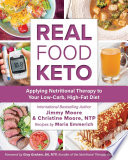 """Real Food Keto: Applying Nutritional Therapy to Your Low-Carb, High-Fat Diet"" by Jimmy Moore, Christine Moore, Maria Emmerich, Gray Graham"