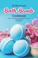 The Most Aromatic Bath Bomb Book