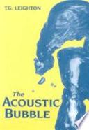 The Acoustic Bubble