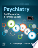 """""""Psychiatry Test Preparation and Review Manual E-Book"""" by J Clive Spiegel, John M. Kenny"""
