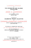 Illustrated Catalogue of the Interesting and Valuable Collections of Amos A  Lawrence