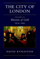 The City of London  Illusions of gold  1914 1945