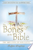 The Bones Of The Bible The Skeleton Of Our Faith Book PDF