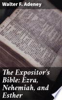 The Expositor's Bible: Ezra, Nehemiah, and Esther