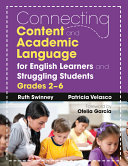 Connecting Content and Academic Language for English Learners and Struggling Students  Grades 2  6